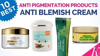 10 Best Anti Pigmentation Products to Remove Dark Spots and Blemish in India with Price