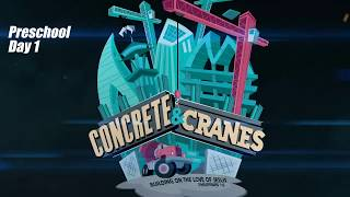 Concrete and Cranes -Preschool - DAY 1 || VBS 2020