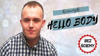 Bez ściemy O Kosmetykach Hello Body Youtube