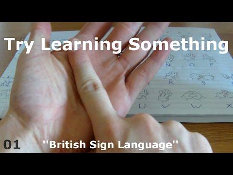 Try Learning Something - Episode 01 - British Sign Language