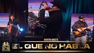 Martin Abasta - El Que No Habla (En Vivo)