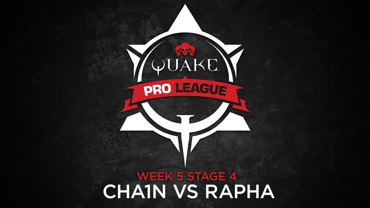 cha1n vs rapha - Quake Pro League - Stage 4 Week 5