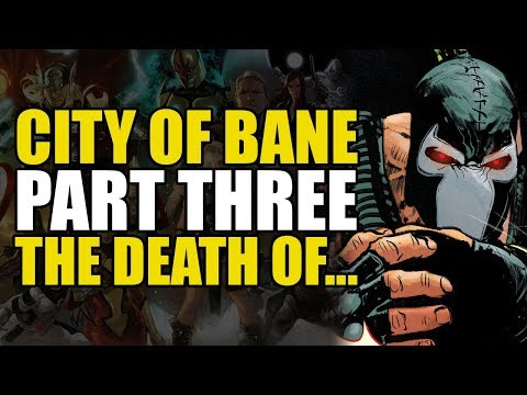 City Of Bane Part 3: The Death Of...   Comics Explained
