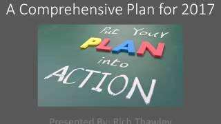 A Comprehensive Plan for 2017  Rich Thawley