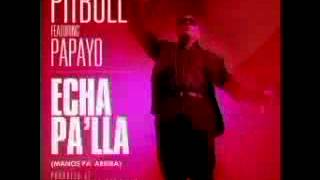 Pitbull Ft. Papayo - Echa Pa