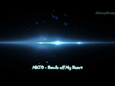 MKTO《Hands off My Heart》
