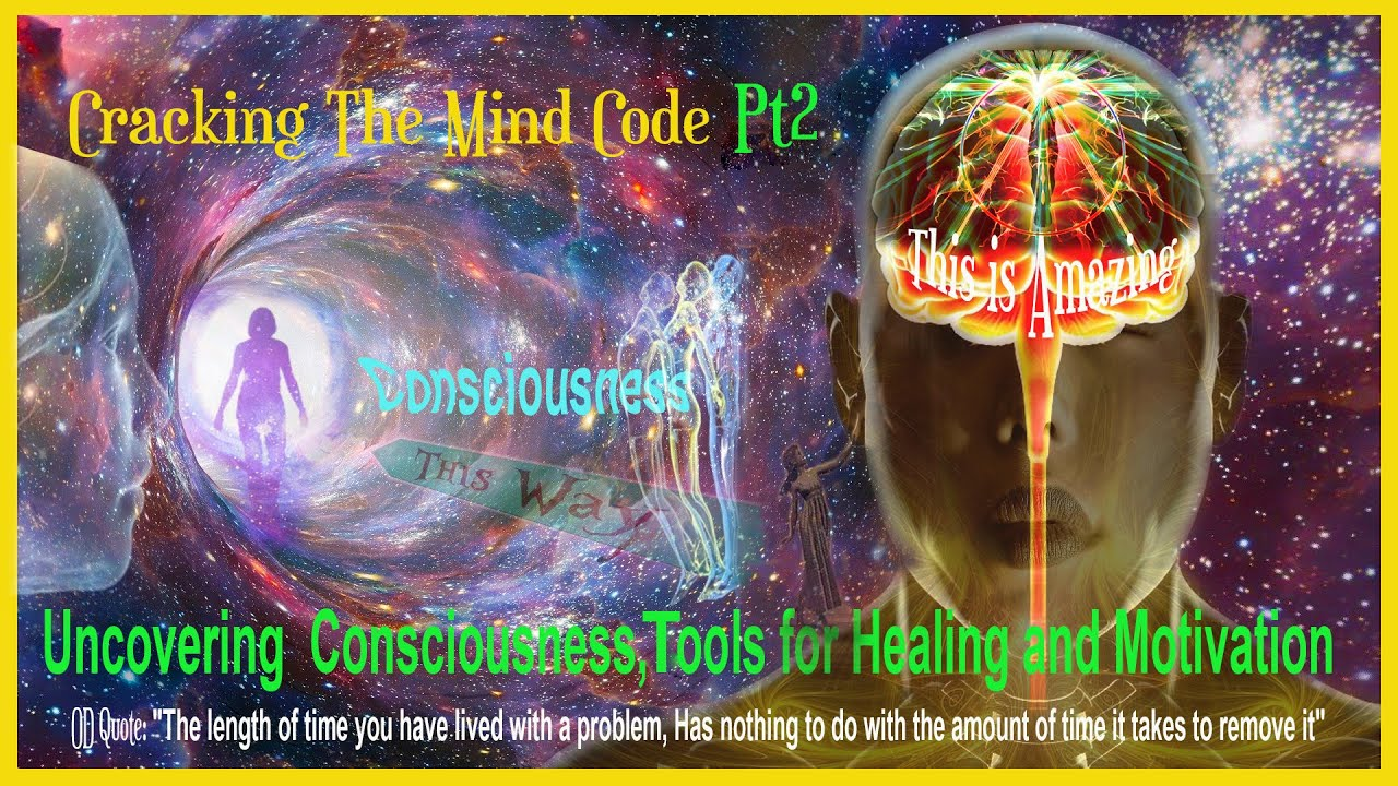 Uncovering Consciousness; Tools for Healing, Motivation & Your Potential