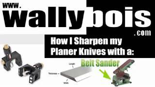 How I sharpen my planer knives 'DIY' with a belt sander 2018