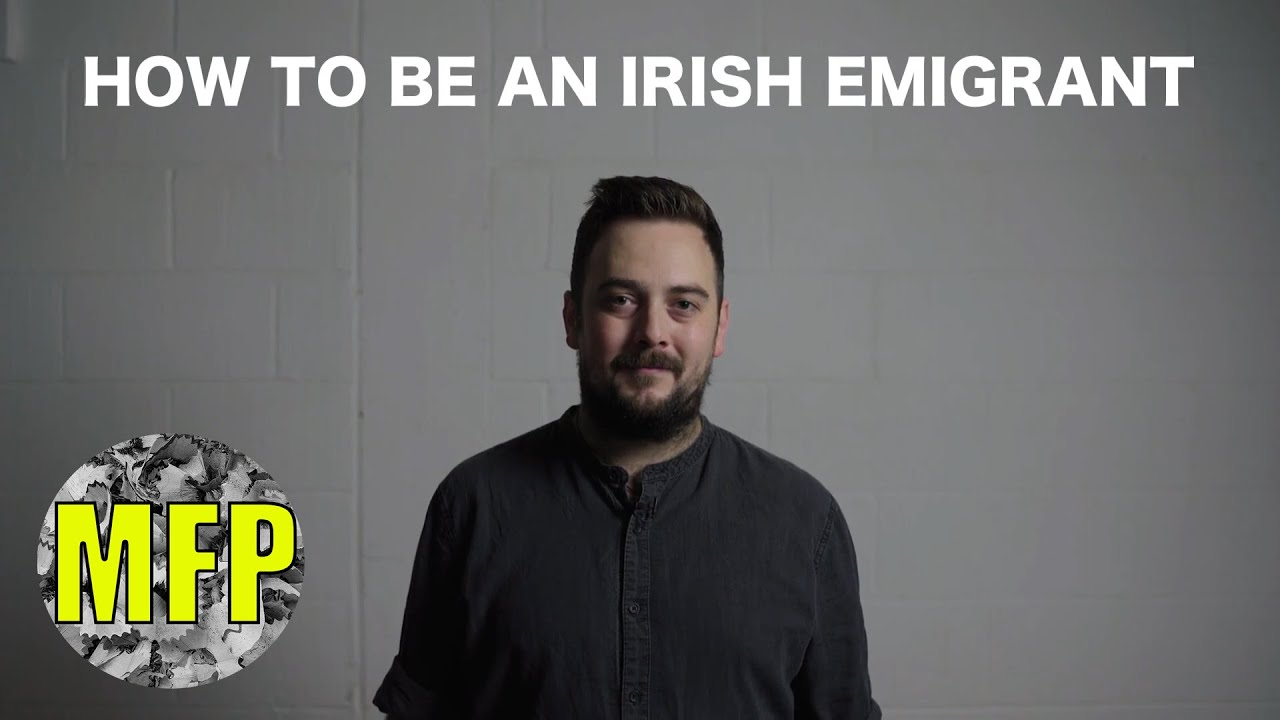 How to be an Irish Emigrant  - Ciaran Hodgers