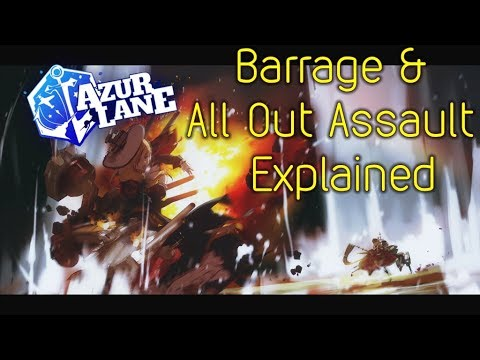Azurlane Barrage/All Out Assault Explained