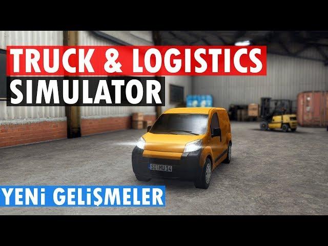 KAMYON VE LOJİSTİK SİMÜLATÖRÜ DEV GÜNCELLEME (Truck & Logistics Simulator)