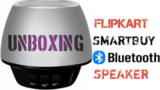 FLIPKART SMARTBUY BLUETOOTH SPEAKER | UNBOXING