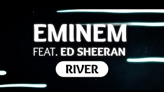Eminem ‒ River (Lyrics) ft. Ed Sheeran
