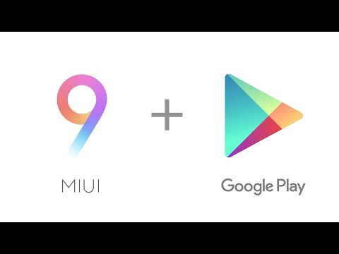 How to install Google Play on any Xiaomi smartphone with MIUI 9 - EASY & FAST