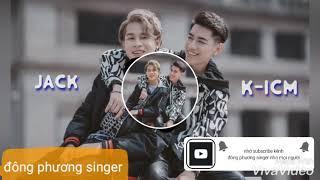 NÀY EM GÌ ƠI ? | jack & k-icm demo mới nhất (đông phương singer)