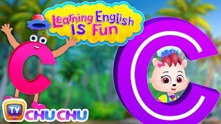 "Learning English Is Fun™ | Alphabet ""C"" | ChuChu TV Preschool English Language Learning For Children"