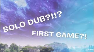 Fortnite | FIRST GAME SOLO DUB?!??