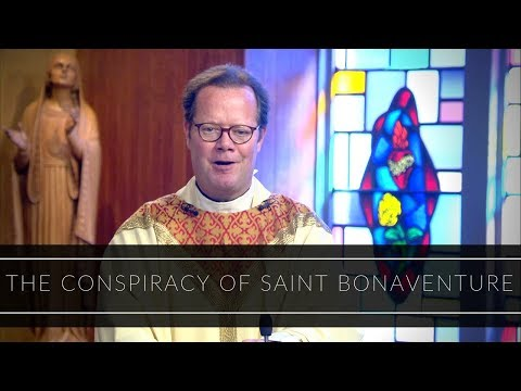 The Conspiracy of Saint Bonaventure | Homily: Father Brian Clary