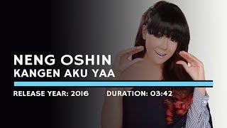 Neng Oshin Kangen Aku Yaa Lyric.mp3