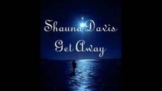 Shauna Davis-Get away