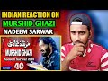 Indian Reaction On Nadeem Sarwar Murshid Ghazi Noha Nohay Reactions Indian Boy Reactions
