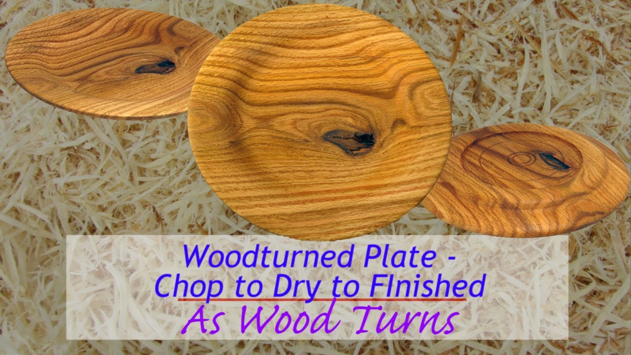 Woodturned Plate - Chop To Dry To Finished