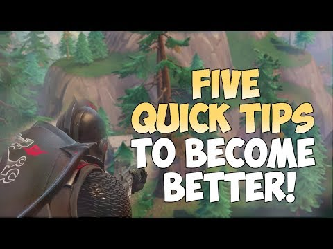 5 QUICK TIPS TO MAKE YOU A BETTER PLAYER (Fortnite Battle Royale)