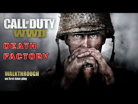 CALL OF DUTY WW2 Walkthrough gameplay @ first time play - Death Factory