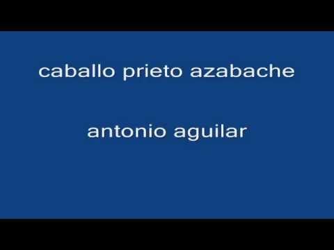 Antonio Aguilar - Caballo Prieto Azabache Letra HD