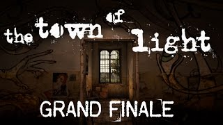 The Town of Light - Grand Finale - The Worst Thing Imaginable