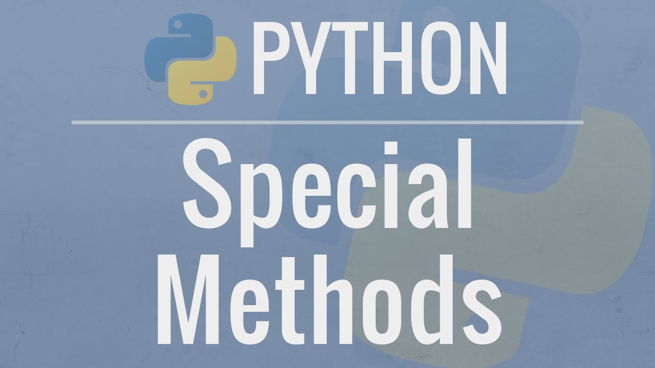 Python OOP Tutorial : Special (Magic/Dunder) Methods