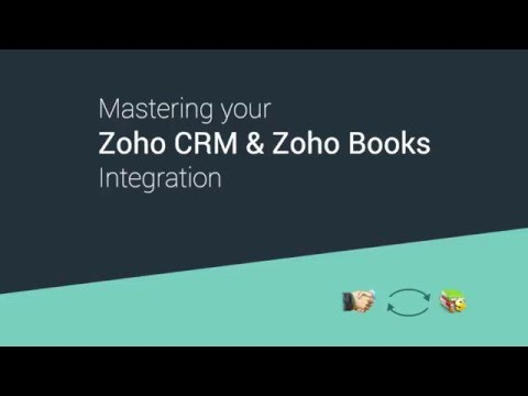 Mastering your Zoho CRM and Zoho Books integration