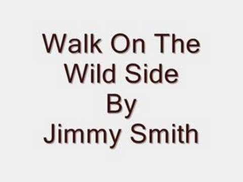 Walk On The Wild Side By Jimmy Smith