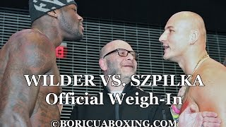 DEONTAY WILDER Vs. ARTUR SZPILKA Official Weigh-In & FACE-OFF!!!
