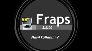 Full Fraps 3.5.99 linki ve nasıl kullanılır ?