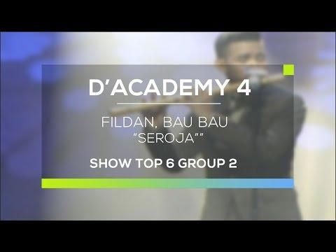 Fildan, Bau Bau - Seroja (D'Academy 4 Top 6 Show Group 2)