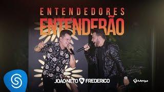 João Neto e Frederico - Entendedores Entenderão (DVD Em Sintonia)