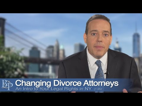 Changing Divorce Lawyers - Brian Perskin NYC Divorce Attorney