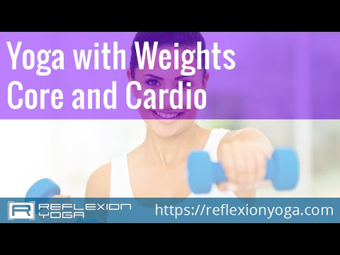 Yoga With Weights - Core and Cardio Workout