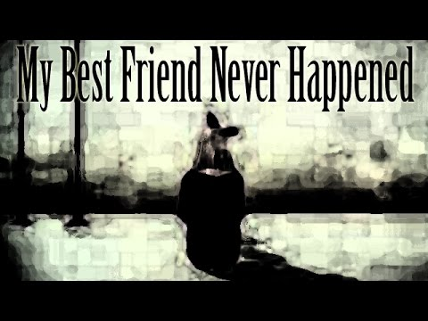 """""""My Best Friend Never Happened"""" by TheEmperorsFinest"""
