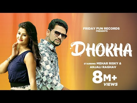 Dhokha | Raju punjabi | Mehar Risky, Anjali Raghav | Latest Haryanvi Songs Haryanavi 2018