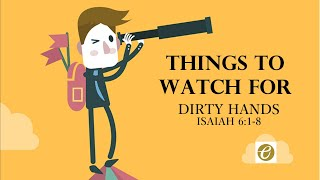 Things To Watch For: Dirty Hands