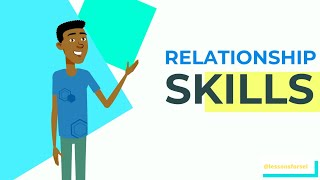 SOCIAL EMOTIONAL LEARNING VIDEO LESSONS WEEK 9: RELATIONSHIP SKILLS