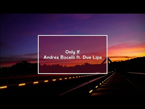 If Only- Andrea Bocelli ft. Dua Lipa (Lyric Video)