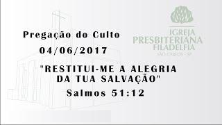 pregação (Restitui-me a alegria da tua salvação) 04/06/2017