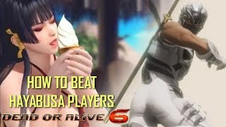 I'AM BACK!! DEAD OR ALIVE 6 How to BEAT Hayabusa Players - Project-JILL-