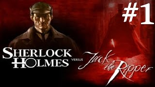 Sherlock Holmes vs. Jack the Ripper Walkthrough part 1