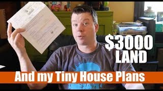 Buying $3000 Tiny House Land- Tips/what To Look For....