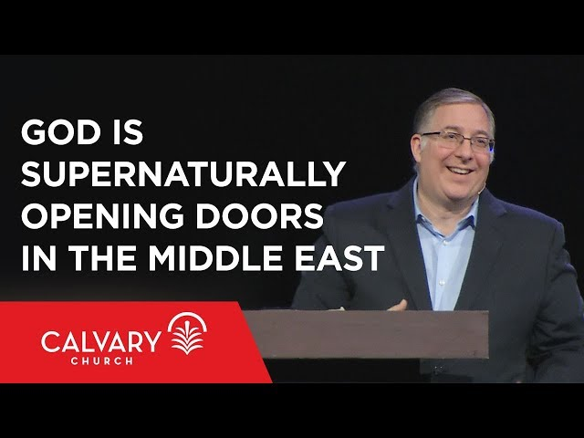 God Is Supernaturally Opening Doors in the Middle East - Colossians 4:2-6 - Joel Rosenberg
