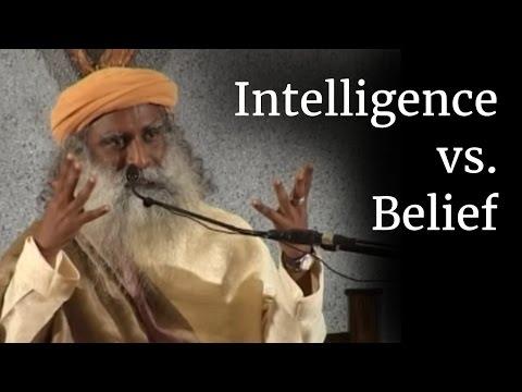 Intelligence vs. Belief | Sadhguru